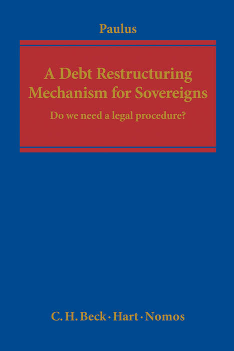 A Debt Restructuring Mechanism for Sovereigns Christoph G. Paulus