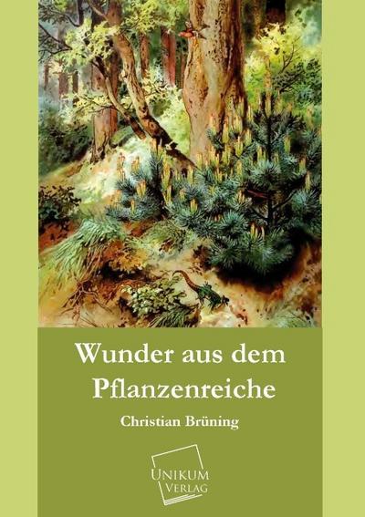 Wunder aus dem Pflanzenreiche