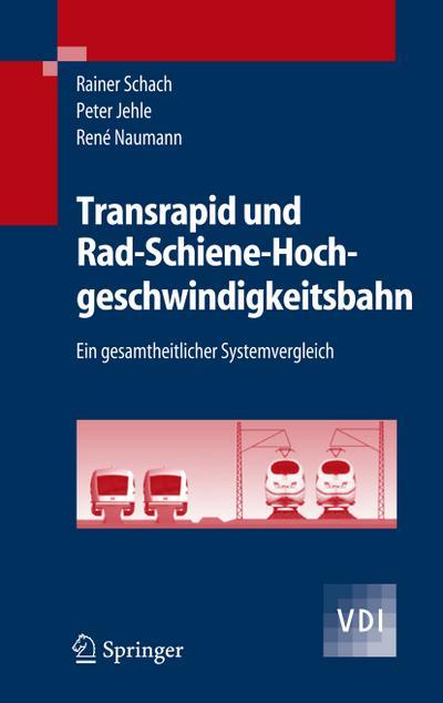 Transrapid und Rad-Schiene- Hochgeschwindigkeitsbahn