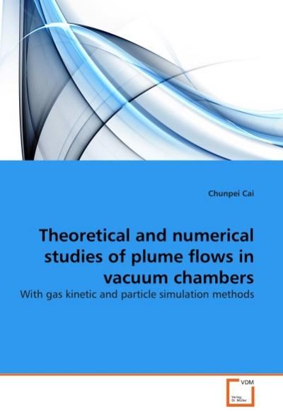 Theoretical and numerical studies of plume flows in vacuum chambers