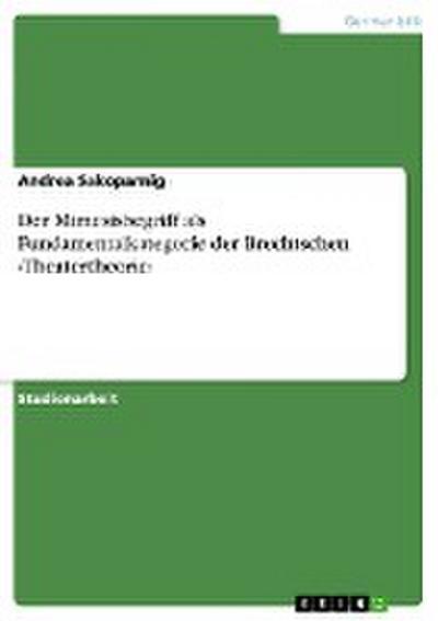 Der Mimesisbegriff als Fundamentalkategorie der Brechtschen >Theatertheorie<
