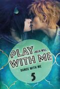 Play with me 5: Dance with me