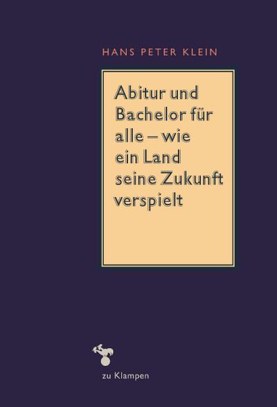 Abitur und Bachelor für alle - wie ein Land seine Zukunft verspielt