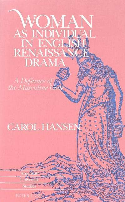 Woman as Individual in English Renaissance Drama