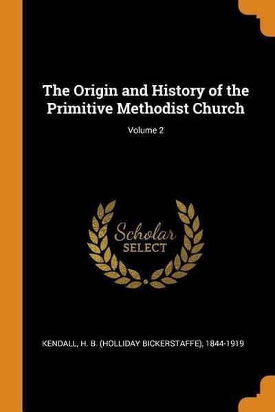 The Origin and History of the Primitive Methodist Church; Volume 2
