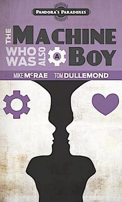 The Machine Who Was Also A Boy