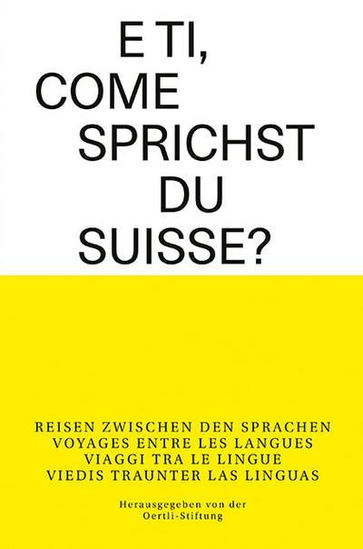 E ti, come sprichst du suisse?