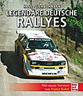 Legendäre deutsche Rallyes: Mit einem Vorwort ...