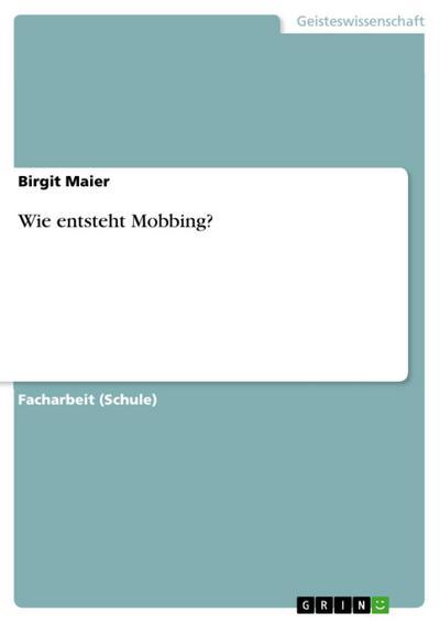 Wie entsteht Mobbing?