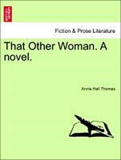 That Other Woman. A novel. VOL. II