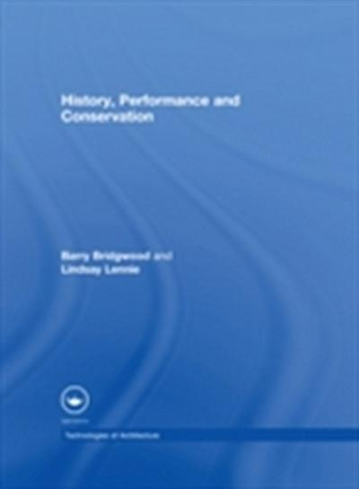 History, Performance and Conservation
