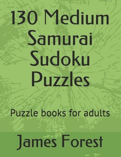 130 Medium Samurai Sudoku Puzzles: Puzzle Books for Adults