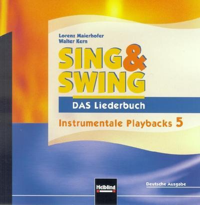 Sing & Swing - DAS Liederbuch. AudioCD 5 / ALTE Ausgabe: Instrumentale Playbacks 5. Deutsche Ausgabe (Sing & Swing - DAS Liederbuch / ALTE Ausgabe)