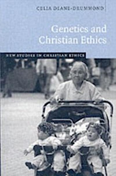 Genetics and Christian Ethics