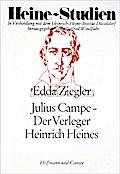 Julius Campe - Der Verleger Heinrich Heines;  ...