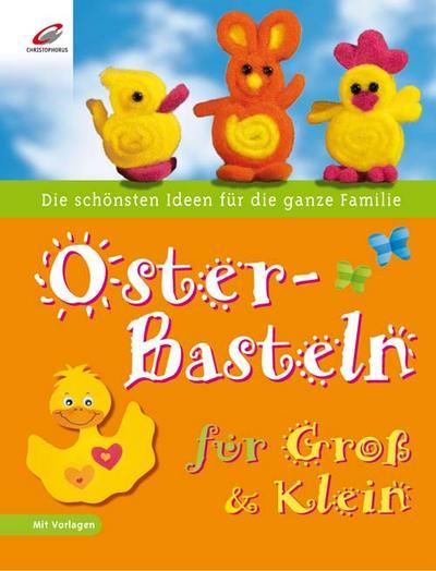 Osterbasteln für Groß & Klein
