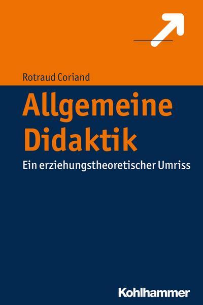 Allgemeine Didaktik: Ein erziehungstheoretischer Umriss