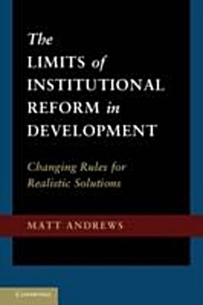 Limits of Institutional Reform in Development