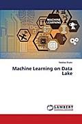 Machine Learning on Data Lake