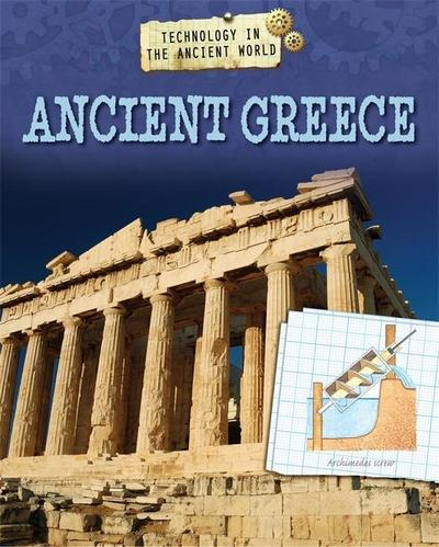Technology in the Ancient World: Ancient Greece