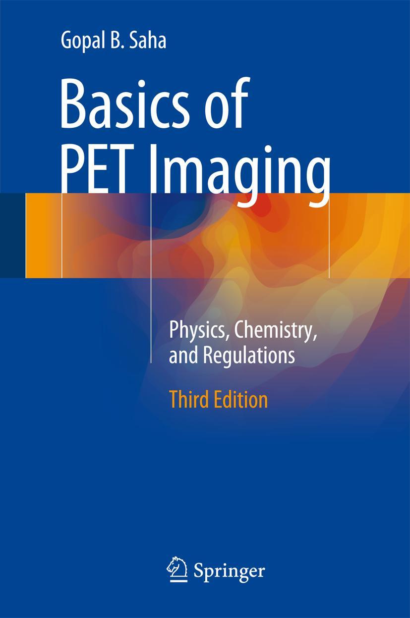 Basics of PET Imaging Gopal B. Saha
