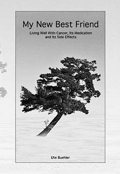My New Best Friend: Living well with Cancer, Its Medication and its Side Effects