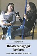 Theaterpädagogik konkret