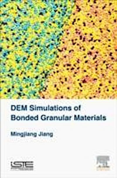 Dem Simulations of Bonded Granular Materials