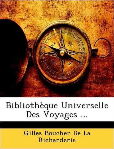 Bibliothèque Universelle Des Voyages ...
