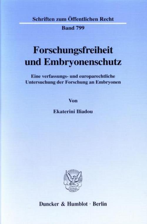 Forschungsfreiheit und Embryonenschutz | Ekaterini Iliadou |  9783428098903