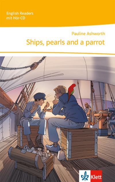 Ships, pearls and a parrot. Lektüre für die 5. Klasse mit Audio-CD
