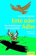 Ente oder Adler: Vom Problemsucher zum Lösungsfinder Ardeschyr Hagmaier Author