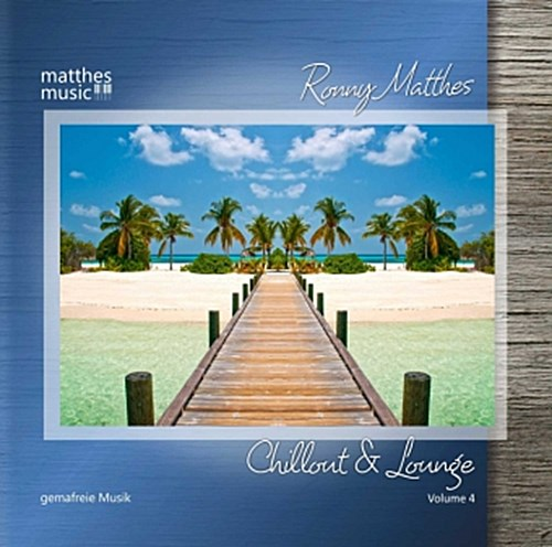 Chillout & Lounge, 1 Audio-CD. Vol.4 Ronny Matthes