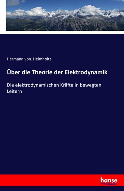 Über die Theorie der Elektrodynamik