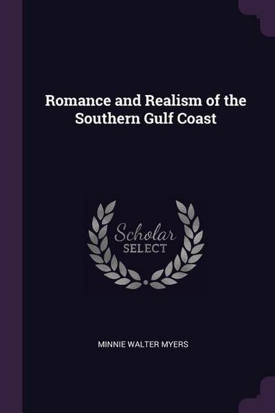 Romance and Realism of the Southern Gulf Coast