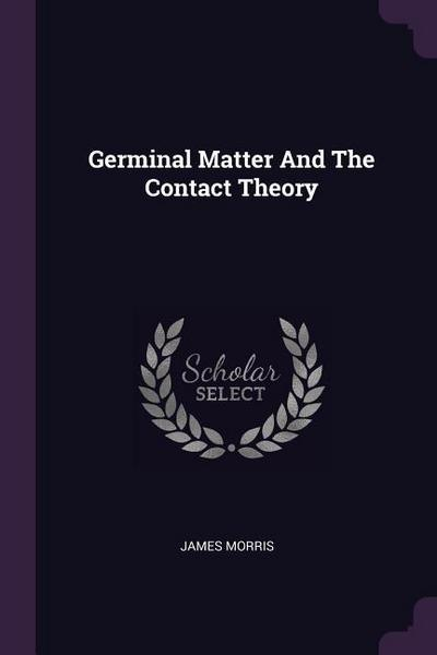 Germinal Matter and the Contact Theory