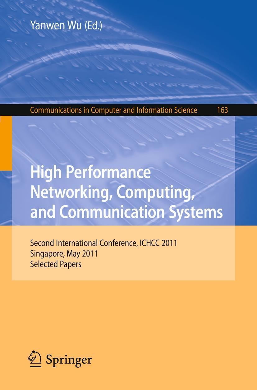 High Performance Networking, Computing, and Communication Systems, Yanwen Wu