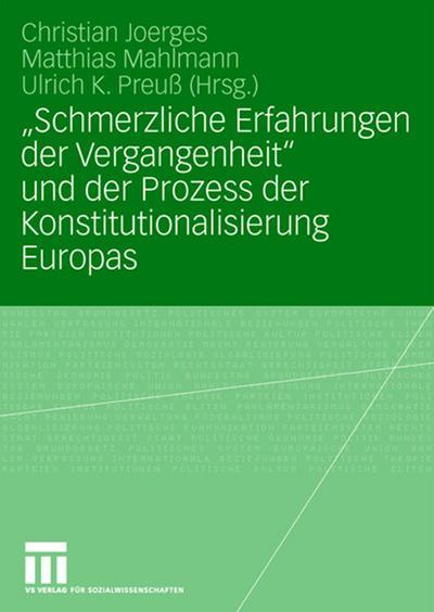'Schmerzliche Erfahrungen der Vergangenheit' und der Prozess der Konstitutionalisierung Europas