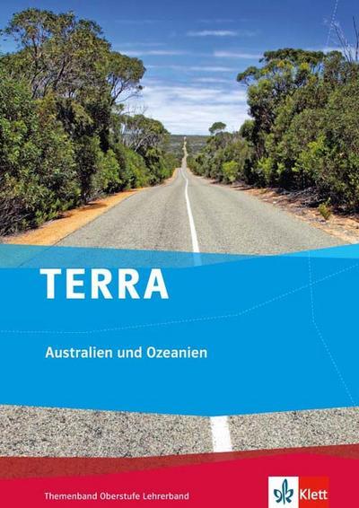 TERRA  Australien und Ozeanien. Lehrerband Klasse 10-13