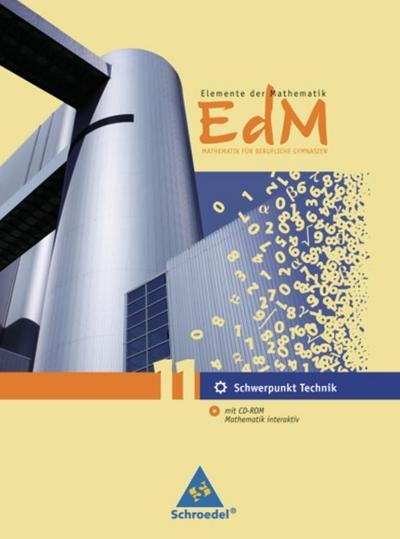 Elemente der Mathematik (EdM) für berufliche Gymnasien, Ausgabe 2010 für Nordrhein-Westfalen Schülerband 11 Schwerpunkt Technik, m. CD-ROM