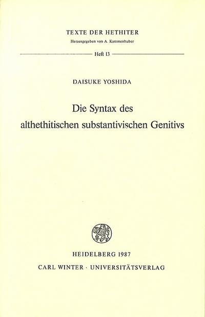 Die Syntax des althethitischen substantivischen Genitivs (Texte der Hethiter, Band 13)