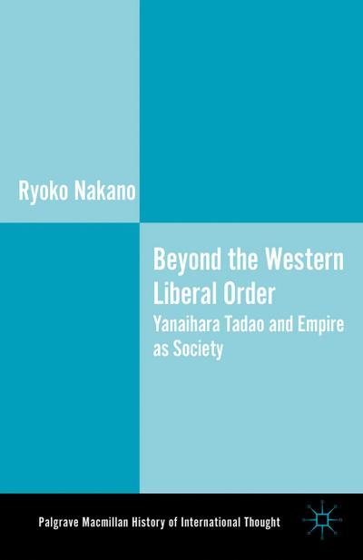 Beyond the Western Liberal Order: Yanaihara Tadao and Empire as Society