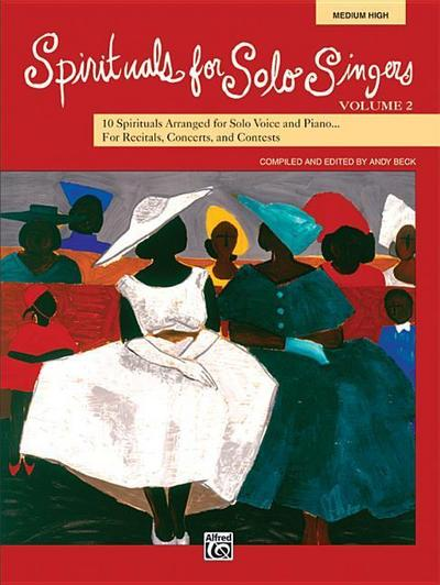 Spirituals for Solo Singers, Bk 2: 10 Spirituals for Solo Voice and Piano for Recitals, Concerts, and Contests (Medium High Voice), Book & CD