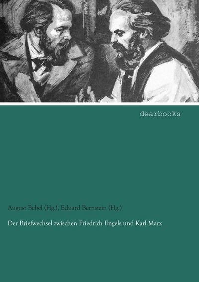Der Briefwechsel zwischen Friedrich Engels und Karl Marx: Band 4