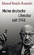 Meine deutsche Literatur seit 1945; Hrsg. v.  ...