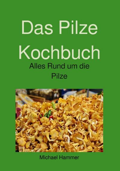 Das Pilze Kochbuch