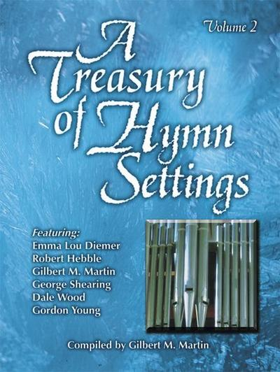 A Treasury of Hymn Settings, Volume 2