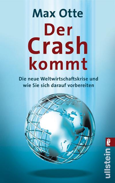 Der Crash kommt: Die neue Weltwirtschaftskrise und wie Sie sich darauf vorbereiten