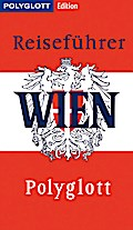 POLYGLOTT Edition Reiseführer Wien; Wien gest ...