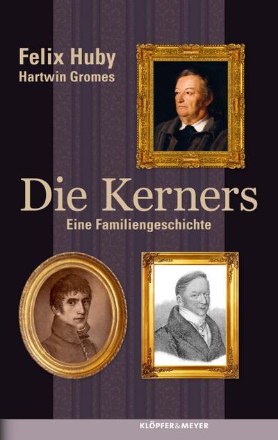 Die Kerners; Eine Familiengeschichte; Deutsch; 2 Illustr.